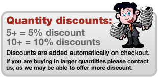 Quantity discounts: 5+ = 5% discount, 10+ = 5% discounts. Discounts are added automatically on checkout. If you are buying in larger quantities please contact us, as we may be able to offer more discount.
